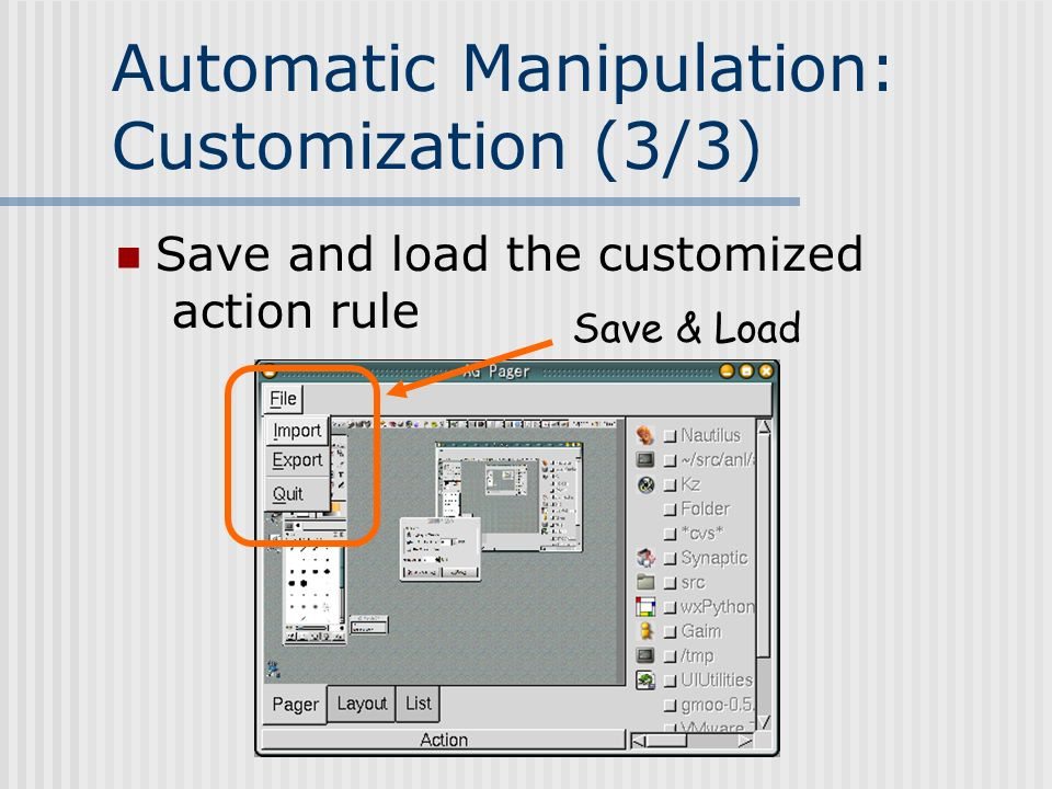 Automatic Manipulation: Customization (3/3) Save and load the customized action rule Save & Load