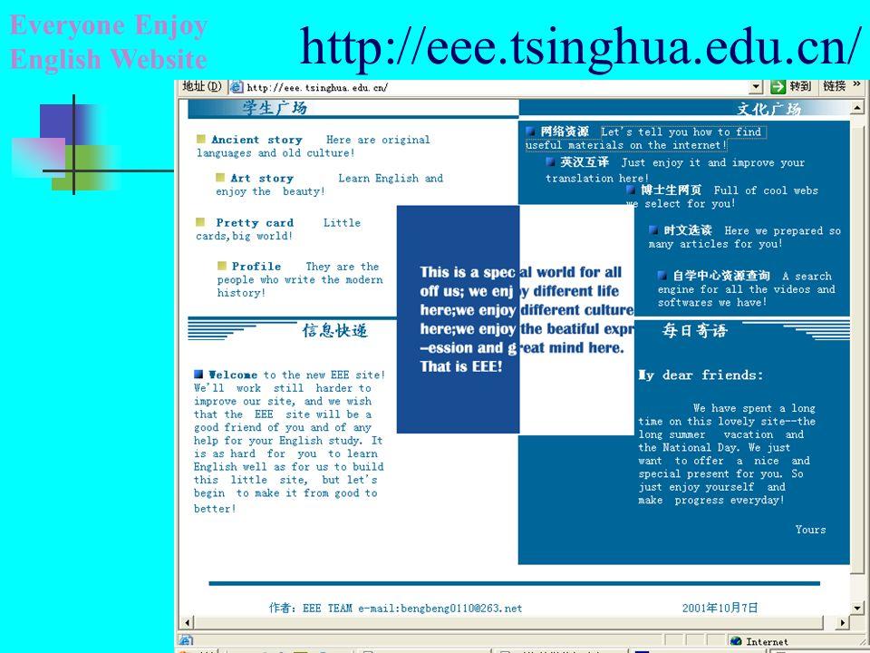 http://eee.tsinghua.edu.cn/ Everyone Enjoy English Website