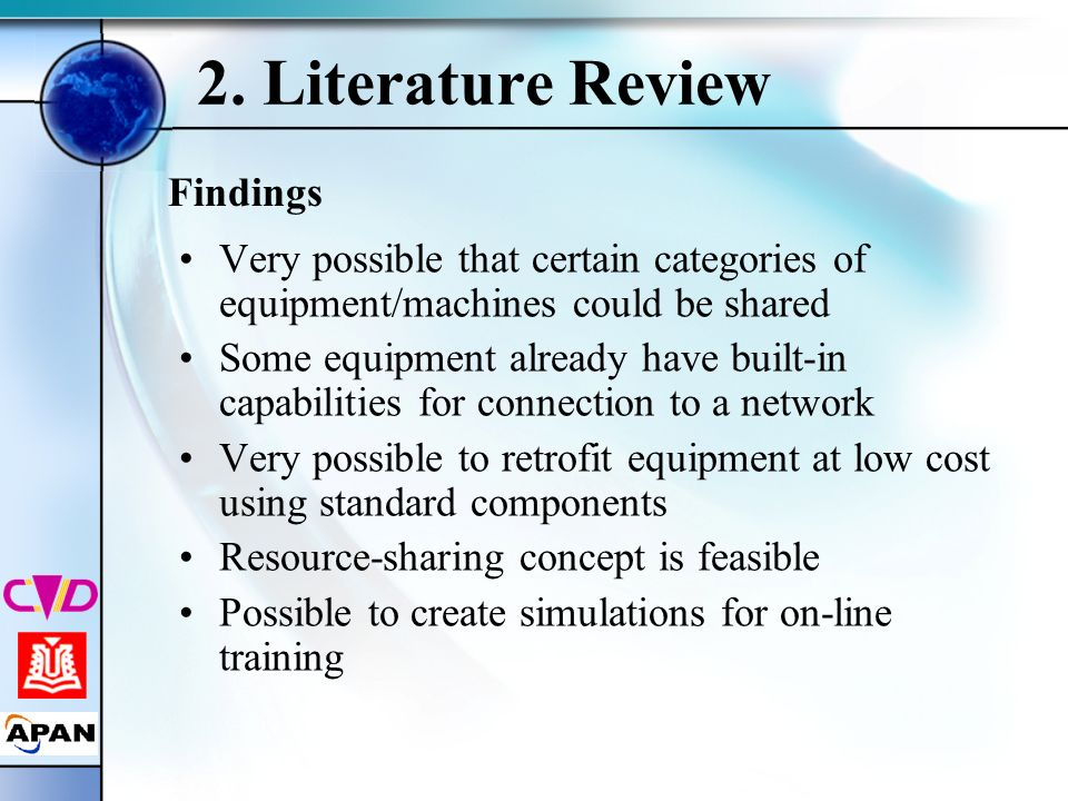 2. Literature Review Findings Very possible that certain categories of equipment/machines could be shared Some equipment already have built-in capabil