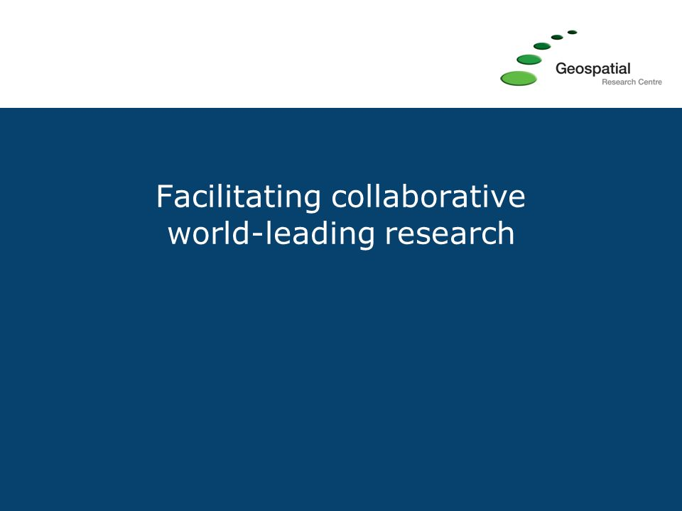 Facilitating collaborative world-leading research