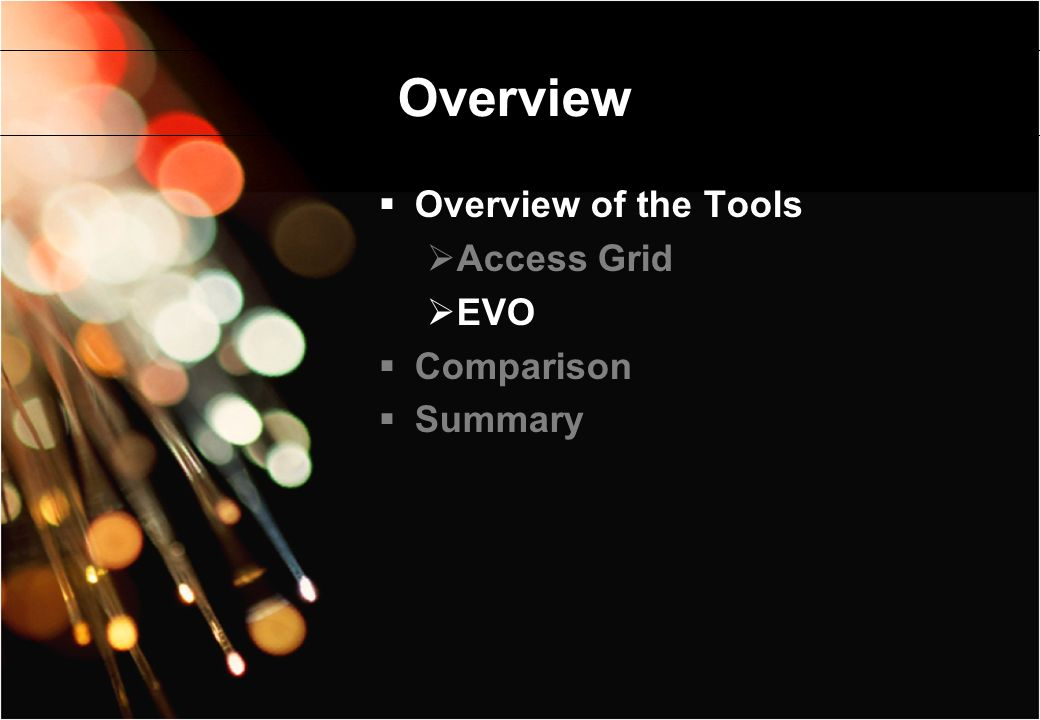 Overview Overview of the Tools Access Grid EVO Comparison Summary