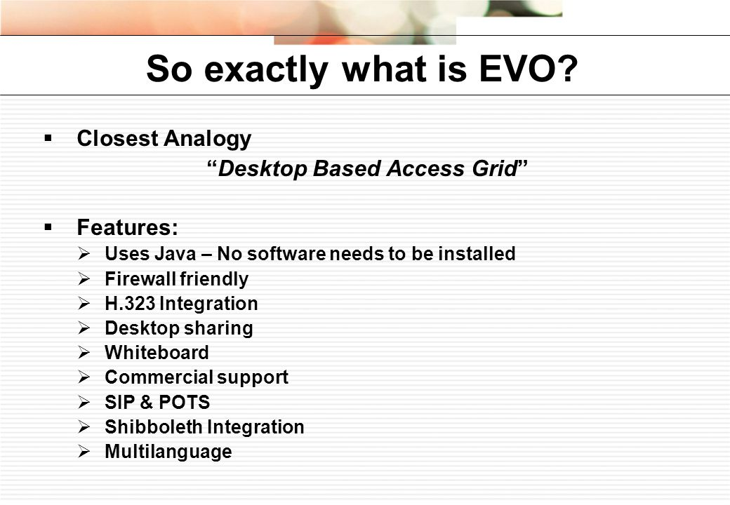 So exactly what is EVO.
