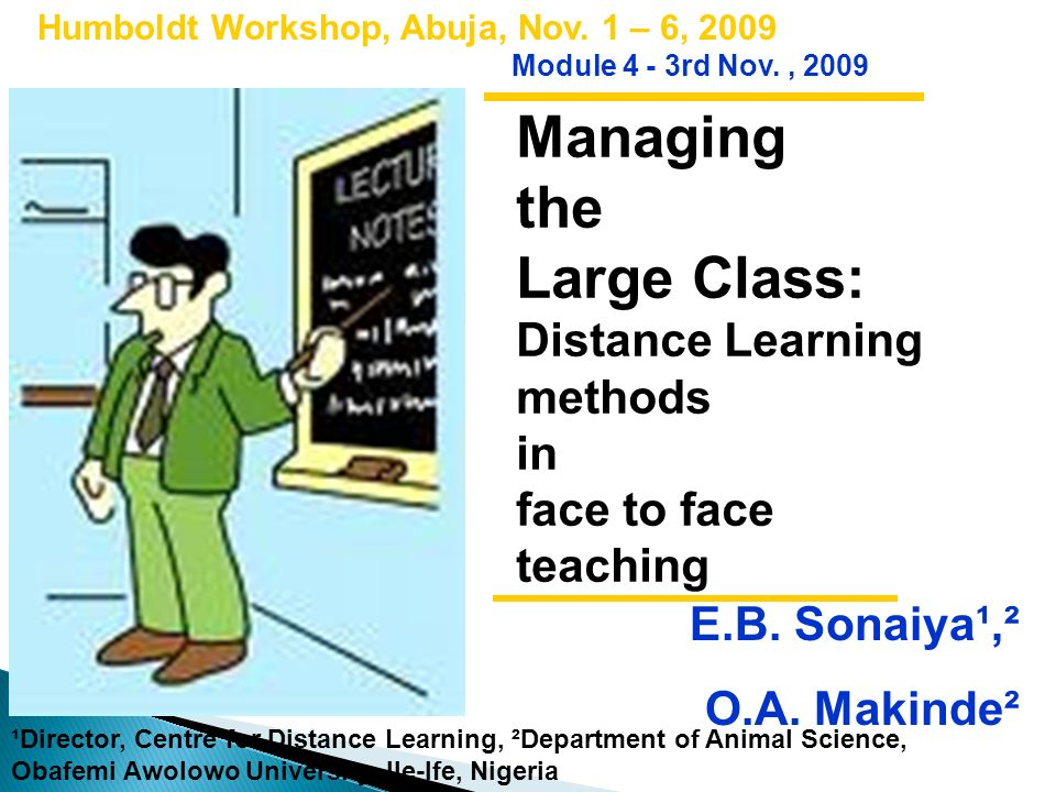Managing the Large Class: Distance Learning methods in face to face teaching Humboldt Workshop, Abuja, Nov.