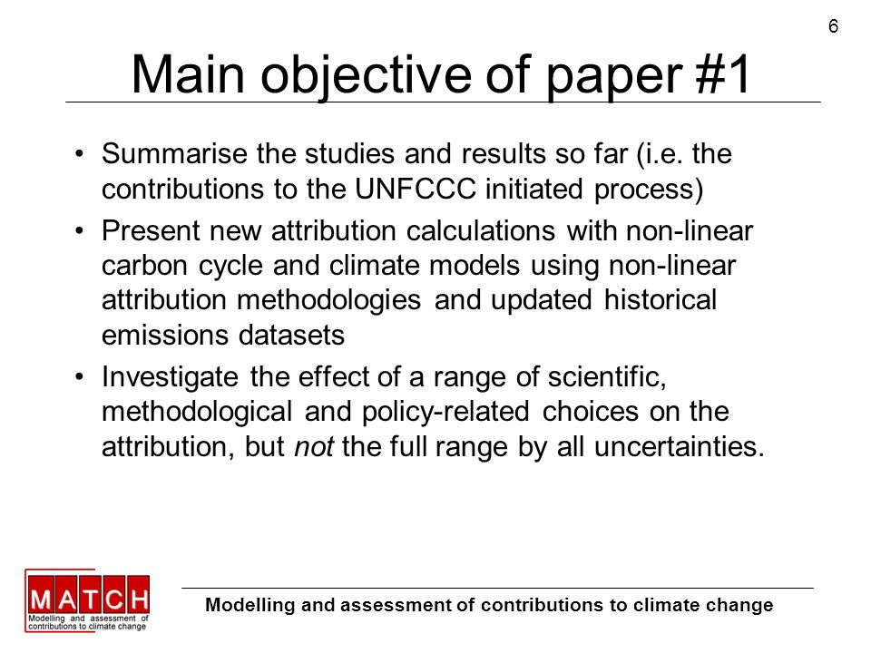 6 Main objective of paper #1 Summarise the studies and results so far (i.e.