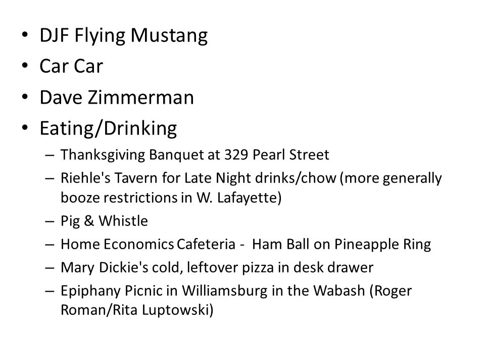 DJF Flying Mustang Car Car Dave Zimmerman Eating/Drinking – Thanksgiving Banquet at 329 Pearl Street – Riehle's Tavern for Late Night drinks/chow (mor