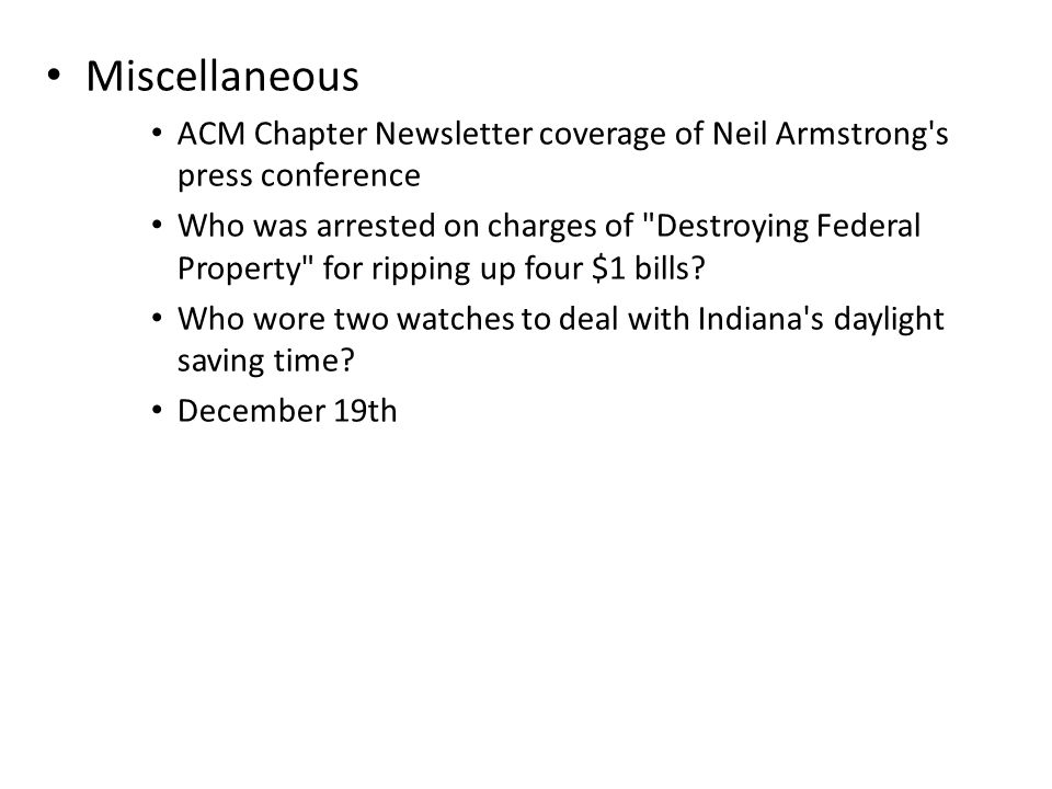 Miscellaneous ACM Chapter Newsletter coverage of Neil Armstrong's press conference Who was arrested on charges of