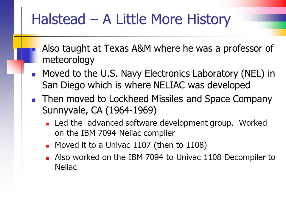Halstead – A Little More History Also taught at Texas A&M where he was a professor of meteorology Moved to the U.S.
