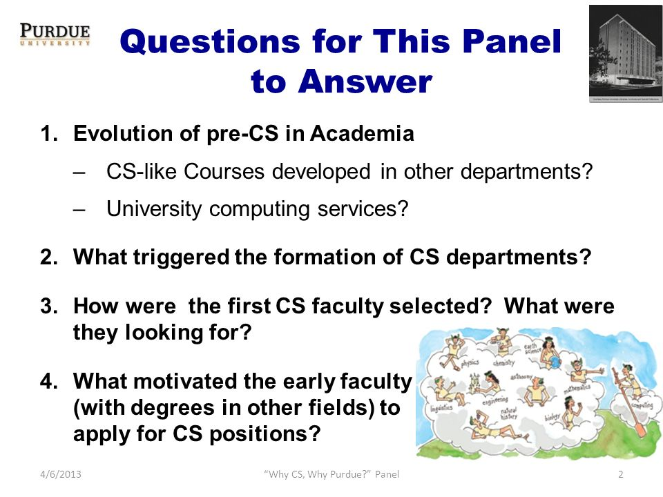 Questions for This Panel to Answer 1.Evolution of pre-CS in Academia –CS-like Courses developed in other departments.