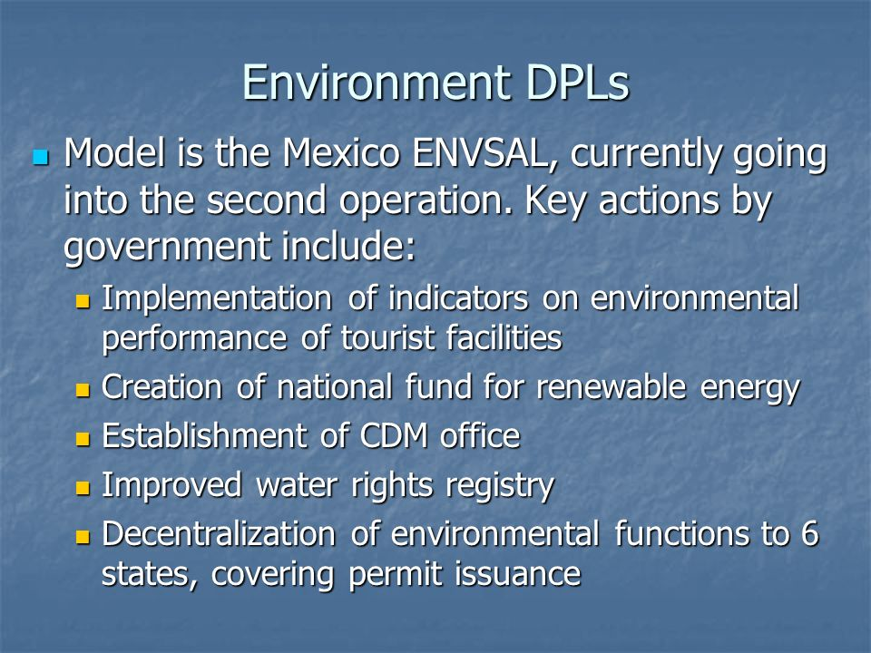 Environment DPLs Model is the Mexico ENVSAL, currently going into the second operation.