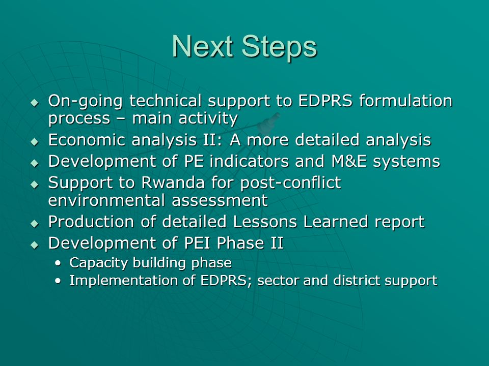 Next Steps On-going technical support to EDPRS formulation process – main activity On-going technical support to EDPRS formulation process – main acti