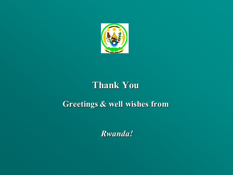 Thank You Greetings & well wishes from Rwanda!