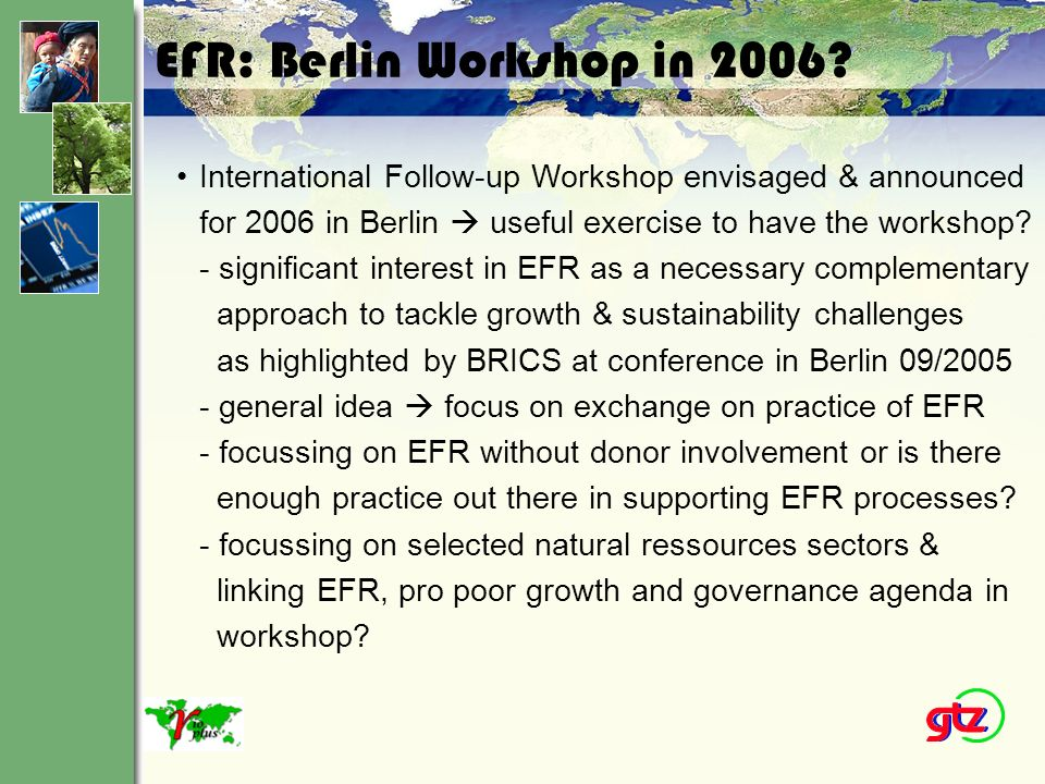 EFR: Berlin Workshop in 2006? International Follow-up Workshop envisaged & announced for 2006 in Berlin useful exercise to have the workshop? - signif