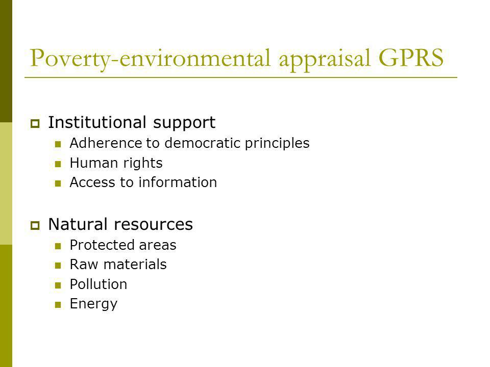 Poverty-environmental appraisal GPRS Institutional support Adherence to democratic principles Human rights Access to information Natural resources Protected areas Raw materials Pollution Energy