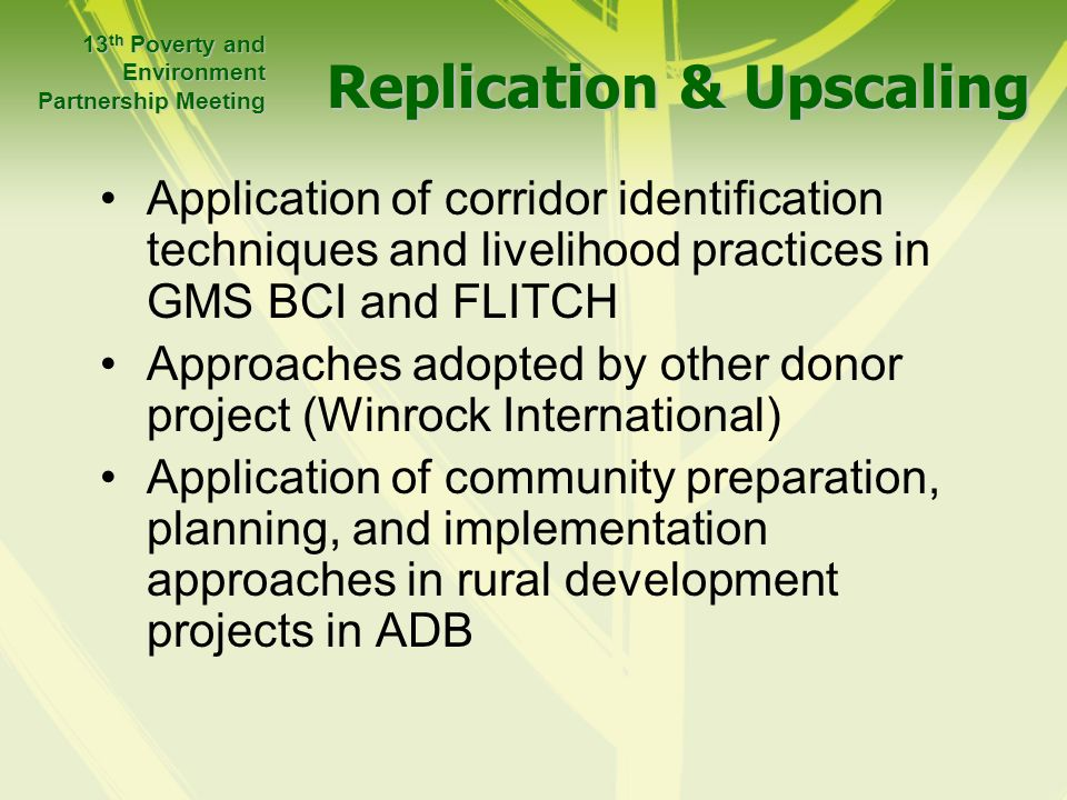 Replication & Upscaling Application of corridor identification techniques and livelihood practices in GMS BCI and FLITCH Approaches adopted by other d