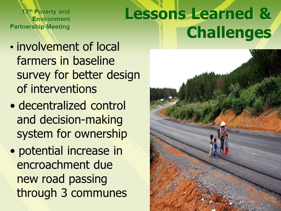 Lessons Learned & Challenges involvement of local farmers in baseline survey for better design of interventions decentralized control and decision-mak