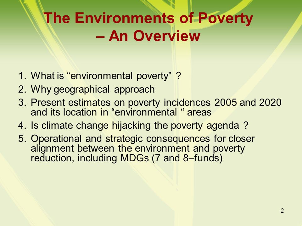 3 Poverty is Changing in Asia and Pacific Shift: From extreme poverty ($1: 20% ->11%) to vulnerability ($2: 57% -> 40%) extreme poverty remains mainly rural More urban vulnerable poor From everywhere to specific geographical areas; From income and social poverty to environmental and exclusion climate change and globalization aggravate poverty