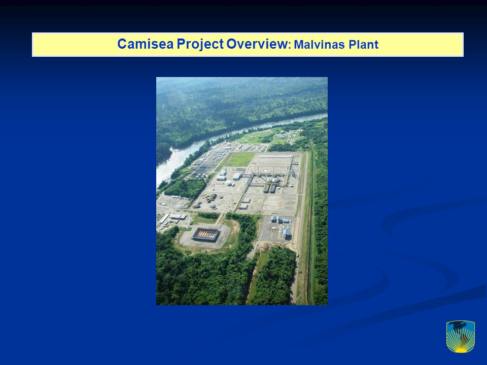 Camisea Project Overview : Malvinas Plant