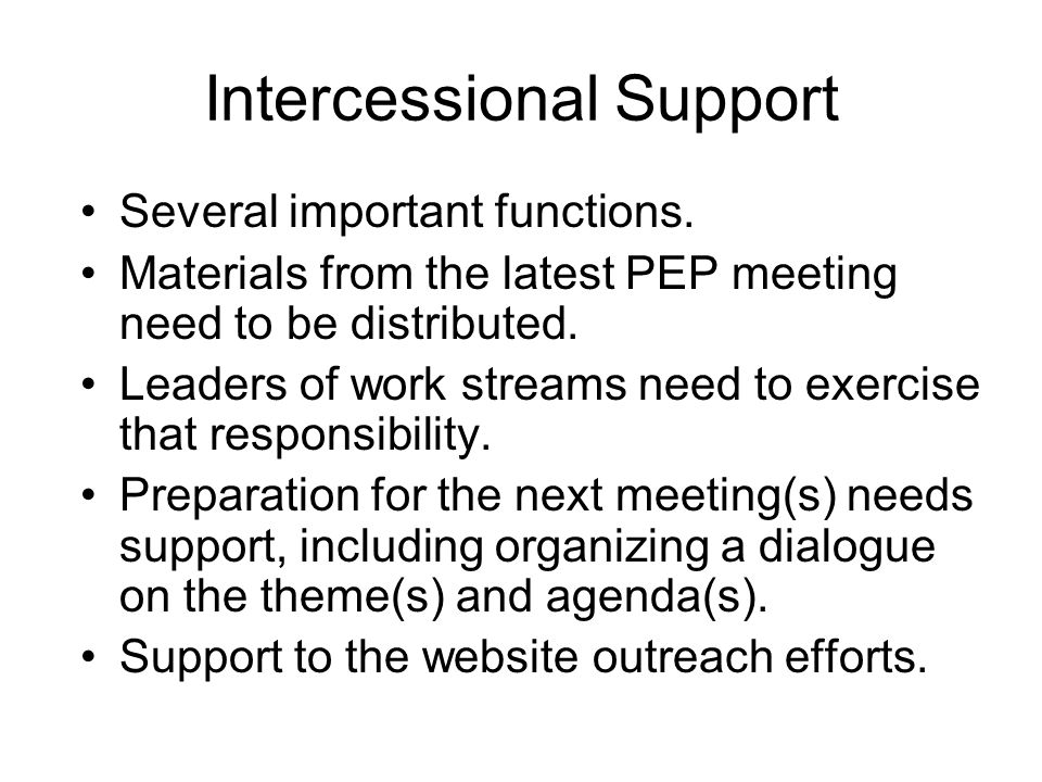 Intercessional Support Several important functions.
