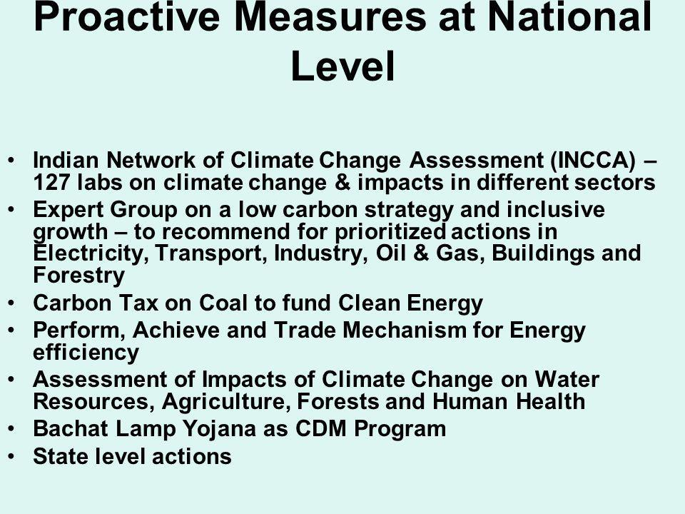 Proactive Measures at National Level Indian Network of Climate Change Assessment (INCCA) – 127 labs on climate change & impacts in different sectors E