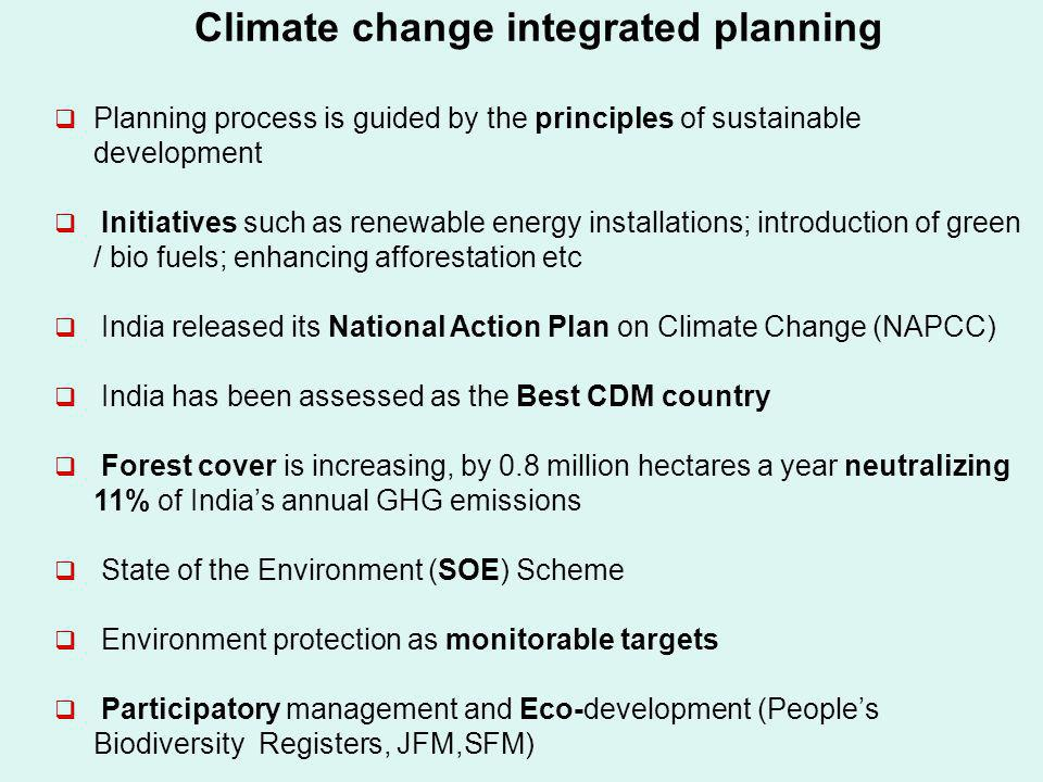 Climate change integrated planning Planning process is guided by the principles of sustainable development Initiatives such as renewable energy instal