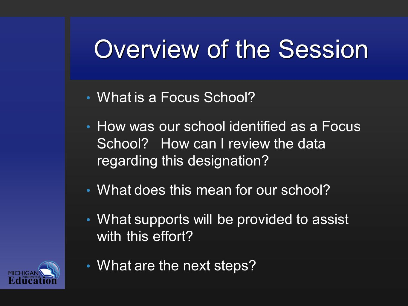Overview of the Session What is a Focus School. How was our school identified as a Focus School.