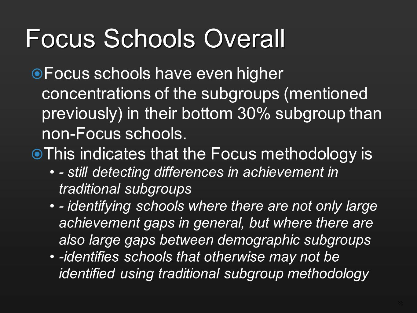Focus Schools Overall Focus schools have even higher concentrations of the subgroups (mentioned previously) in their bottom 30% subgroup than non-Focus schools.