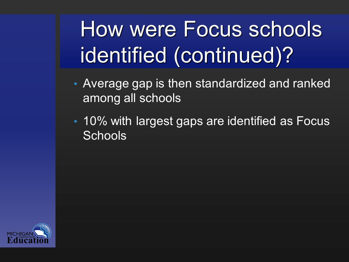 How were Focus schools identified (continued).