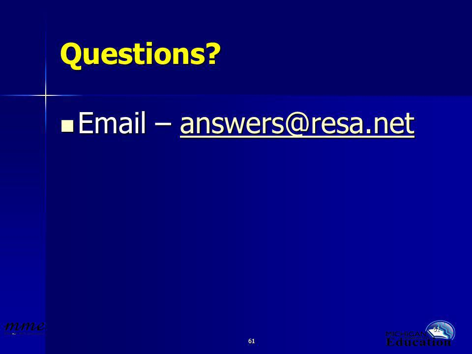 61 Questions? Email – answers@resa.net Email – answers@resa.netanswers@resa.net