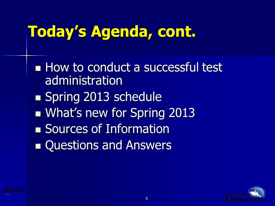 5 5 Todays Agenda, cont. How to conduct a successful test administration How to conduct a successful test administration Spring 2013 schedule Spring 2