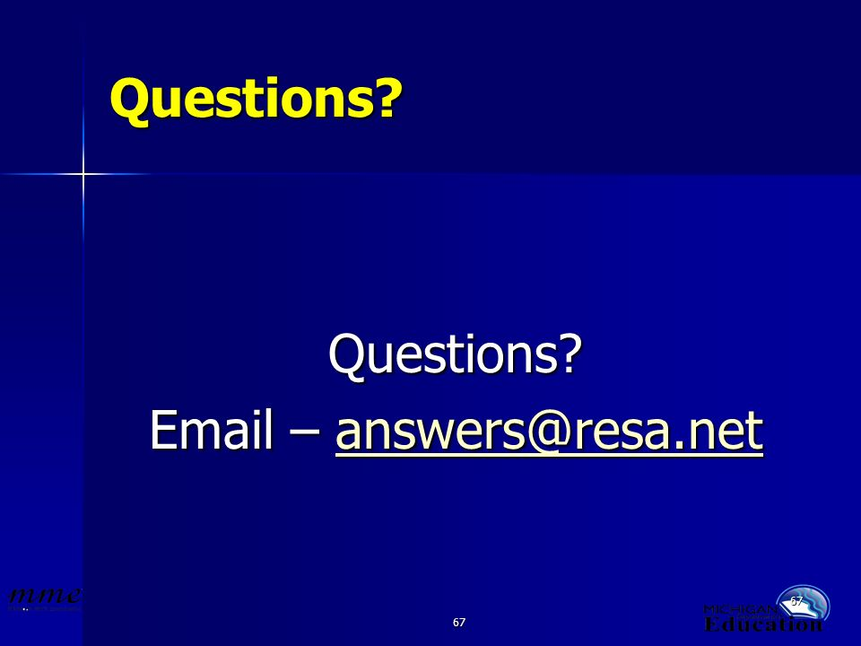 67 Questions Questions Email – answers@resa.net answers@resa.net