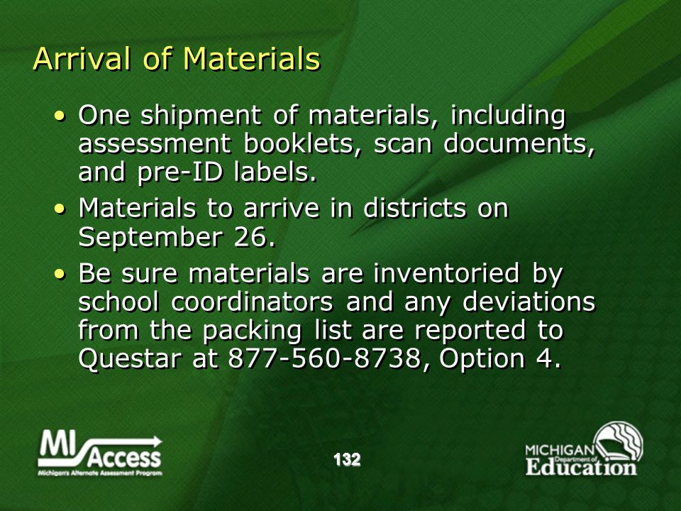 132 Arrival of Materials One shipment of materials, including assessment booklets, scan documents, and pre-ID labels.