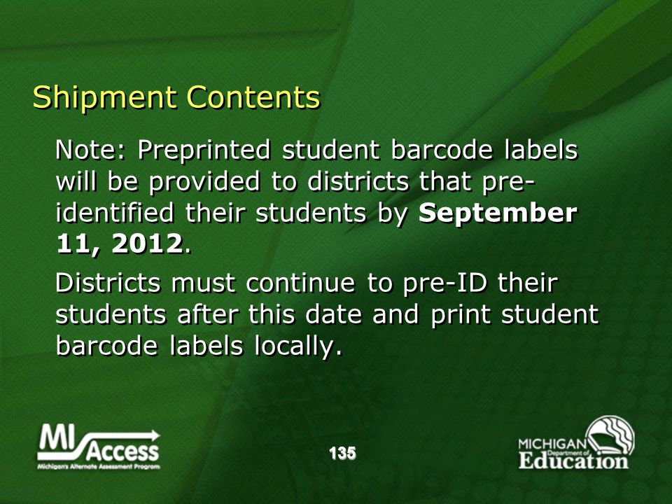 135 Shipment Contents Note: Preprinted student barcode labels will be provided to districts that pre- identified their students by September 11, 2012.