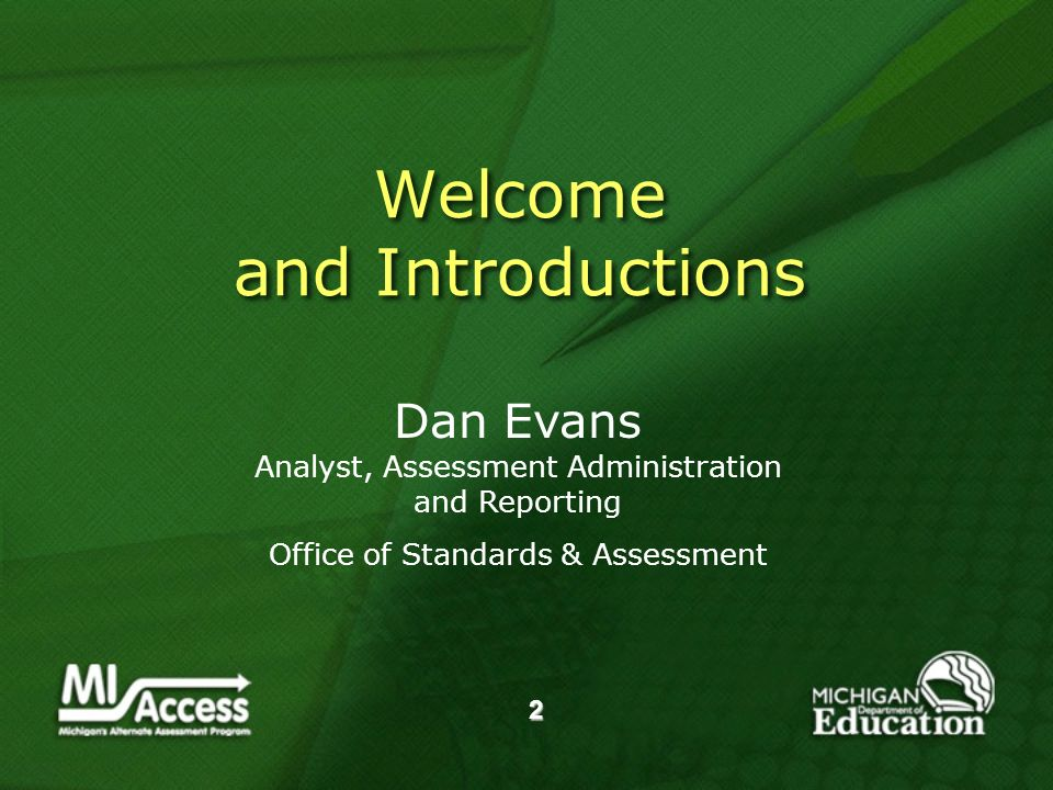 2 Welcome and Introductions Dan Evans Analyst, Assessment Administration and Reporting Office of Standards & Assessment