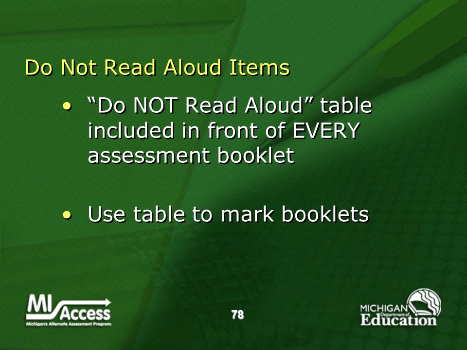 78 Do Not Read Aloud Items Do NOT Read Aloud table included in front of EVERY assessment booklet Use table to mark booklets Do NOT Read Aloud table included in front of EVERY assessment booklet Use table to mark booklets