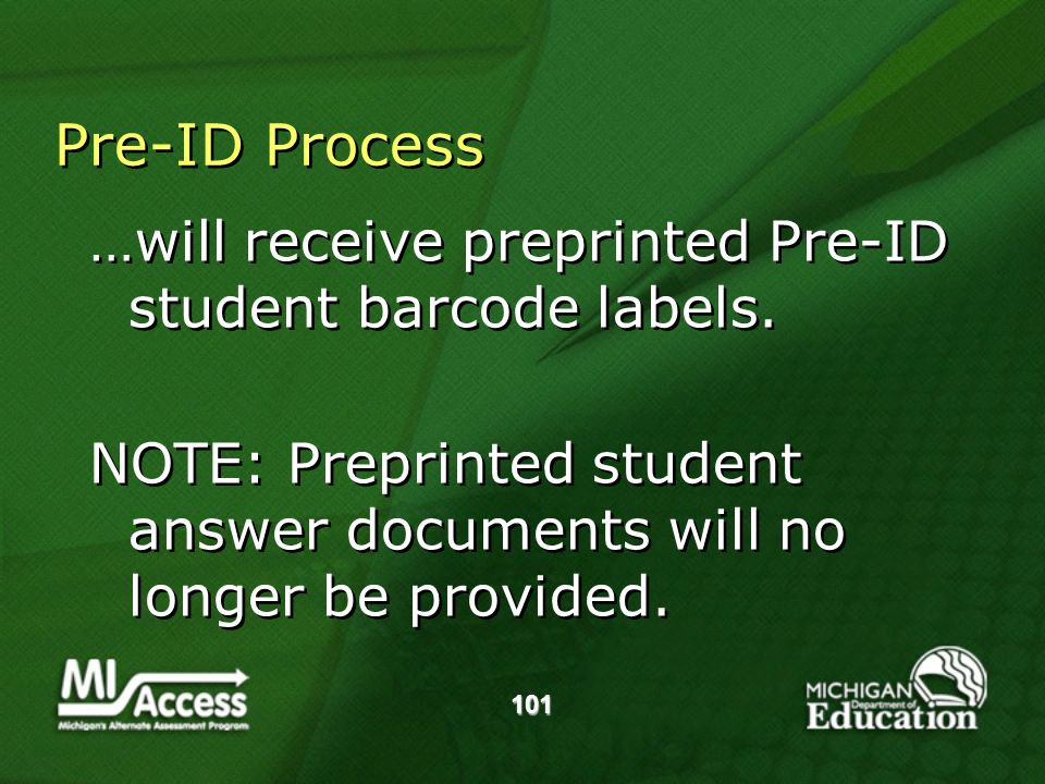 101 Pre-ID Process …will receive preprinted Pre-ID student barcode labels.