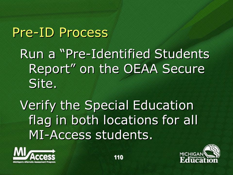 110 Pre-ID Process Run a Pre-Identified Students Report on the OEAA Secure Site.