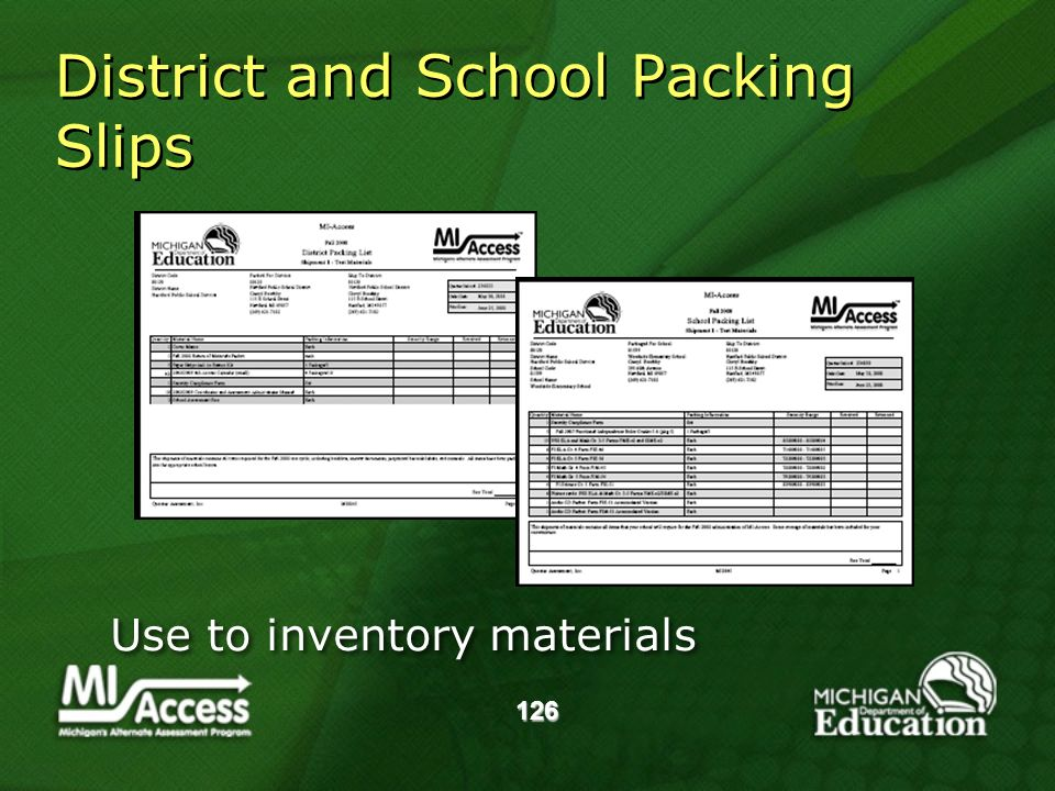 126 District and School Packing Slips Use to inventory materials