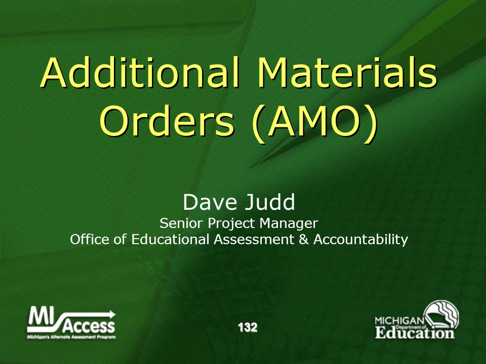 132 Additional Materials Orders (AMO) Dave Judd Senior Project Manager Office of Educational Assessment & Accountability