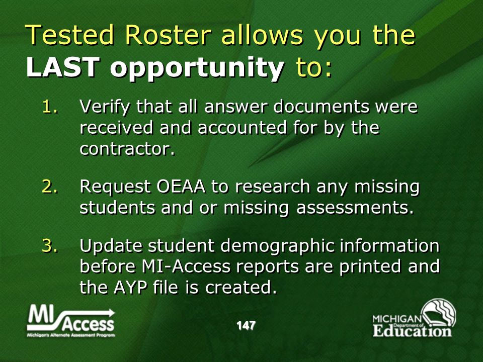 147 Tested Roster allows you the LAST opportunity to: Tested Roster allows you the LAST opportunity to: 1.Verify that all answer documents were received and accounted for by the contractor.