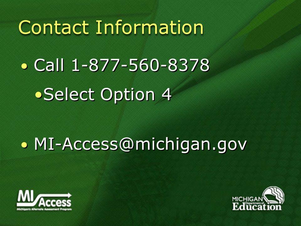 Contact Information Call 1-877-560-8378 Select Option 4 MI-Access@michigan.gov Call 1-877-560-8378 Select Option 4 MI-Access@michigan.gov