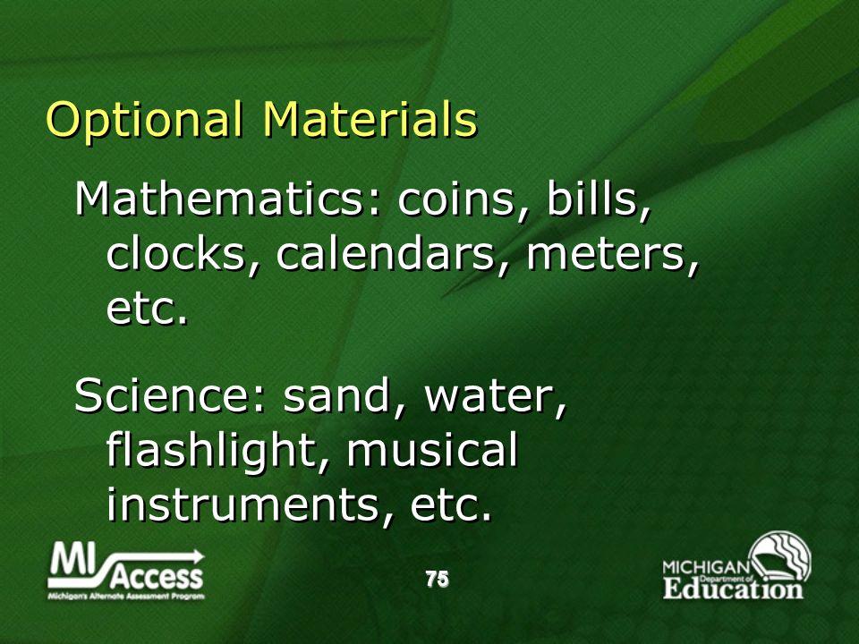75 Optional Materials Mathematics: coins, bills, clocks, calendars, meters, etc.