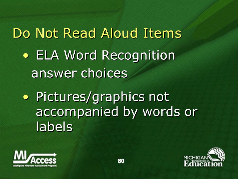 80 Do Not Read Aloud Items ELA Word Recognition answer choices Pictures/graphics not accompanied by words or labels ELA Word Recognition answer choices Pictures/graphics not accompanied by words or labels