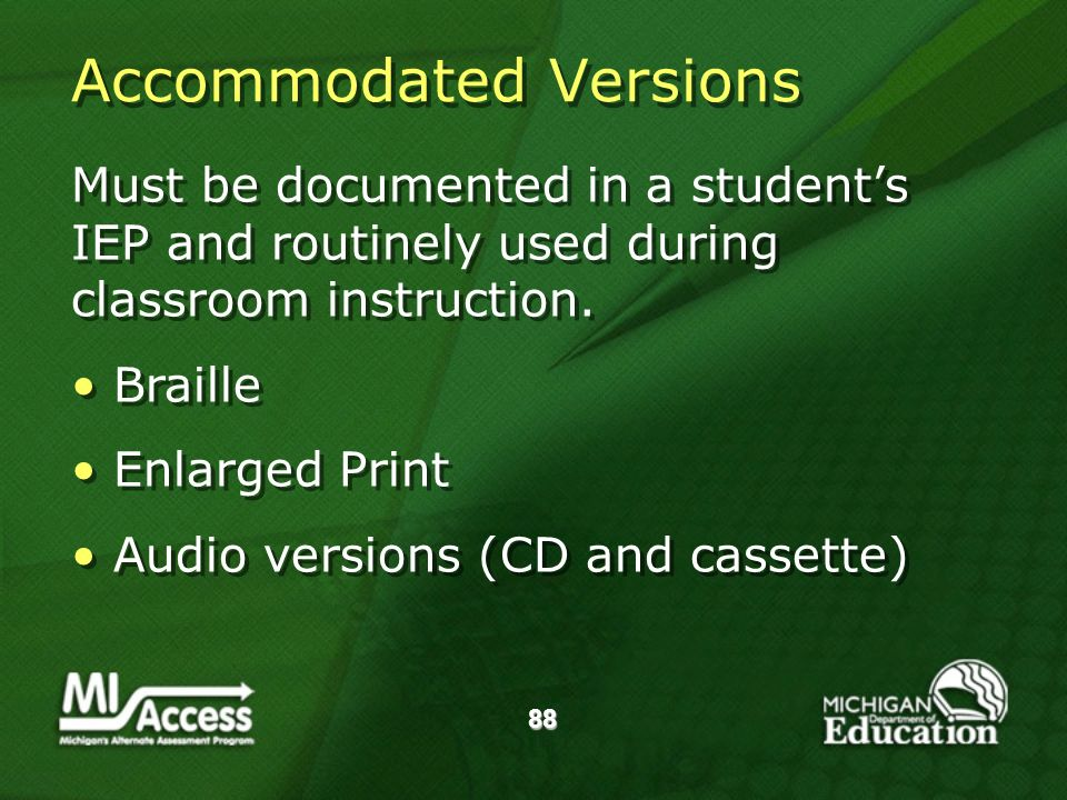 88 Must be documented in a students IEP and routinely used during classroom instruction.