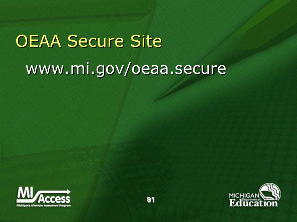 91 OEAA Secure Site www.mi.gov/oeaa.secure