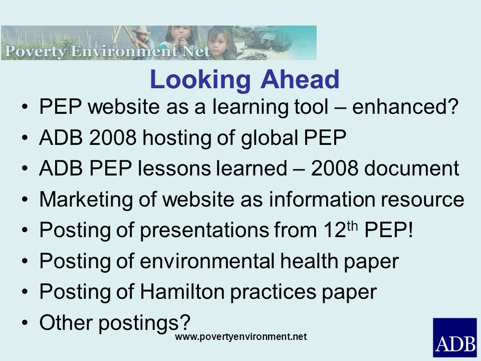 www.povertyenvironment.net Looking Ahead PEP website as a learning tool – enhanced.