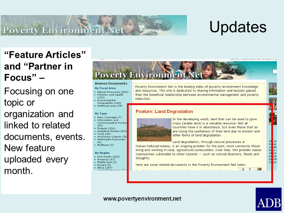www.povertyenvironment.net Feature Articles and Partner in Focus – Focusing on one topic or organization and linked to related documents, events.