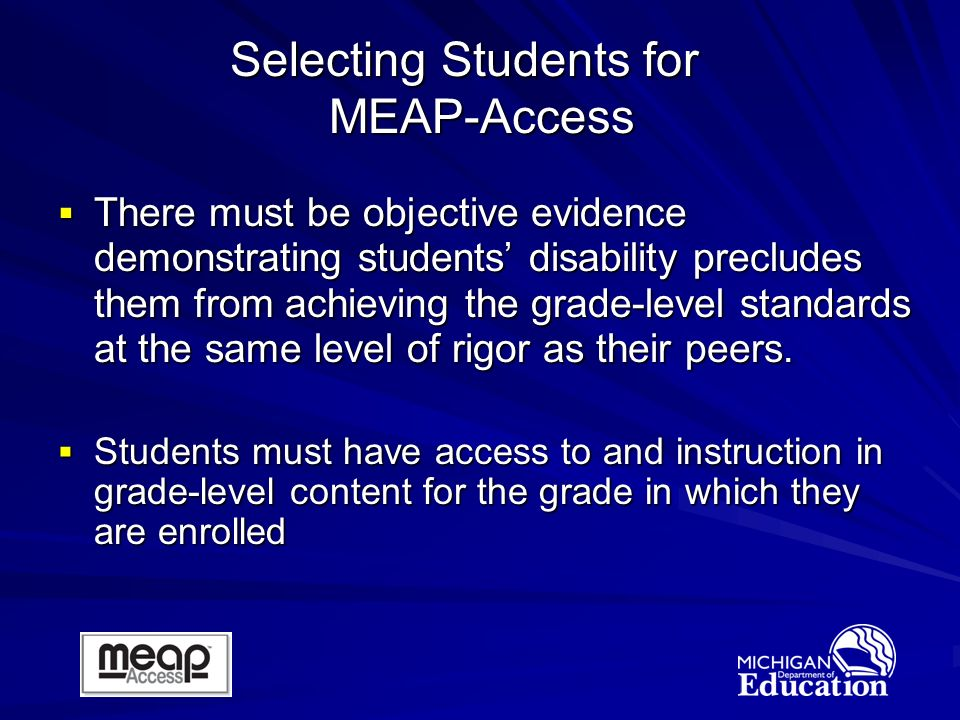 There must be objective evidence demonstrating students disability precludes them from achieving the grade-level standards at the same level of rigor as their peers.