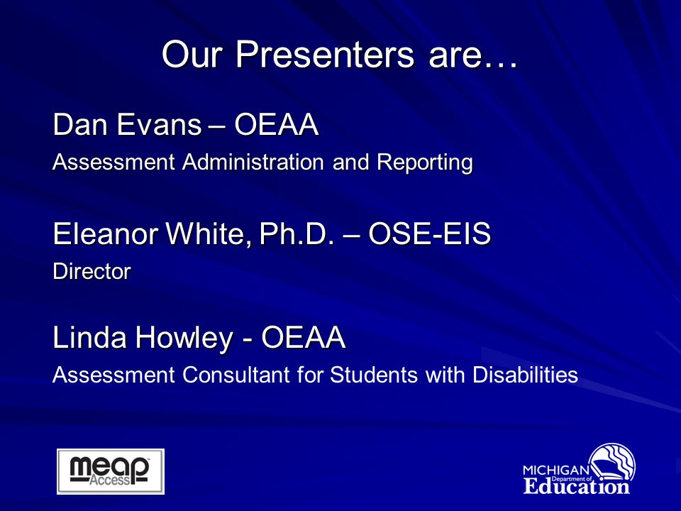 Dan Evans – OEAA Assessment Administration and Reporting Eleanor White, Ph.D.