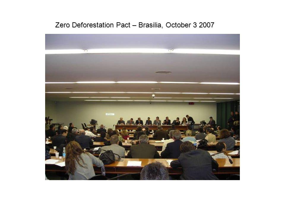 Zero Deforestation Pact – Brasilia, October 3 2007