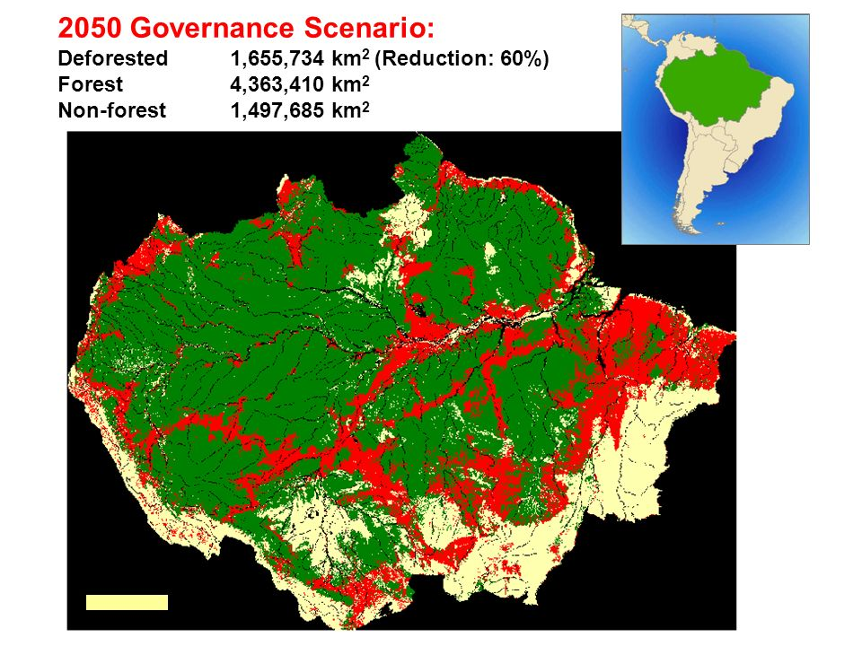 2050 Governance Scenario: Deforested 1,655,734 km 2 (Reduction: 60%) Forest 4,363,410 km 2 Non-forest1,497,685 km 2 500 km